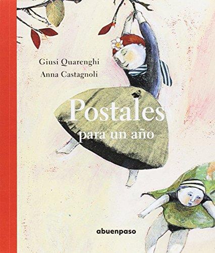 Postales para un año Anna Castagnoli, Giusi Quarenghi, Cristina Falcon Maldonado