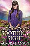 Healed by Her Soothing Sight: A Historical Western Romance Book