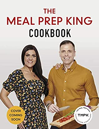 The Meal Prep King Cookbook: Prep yourself back to health
