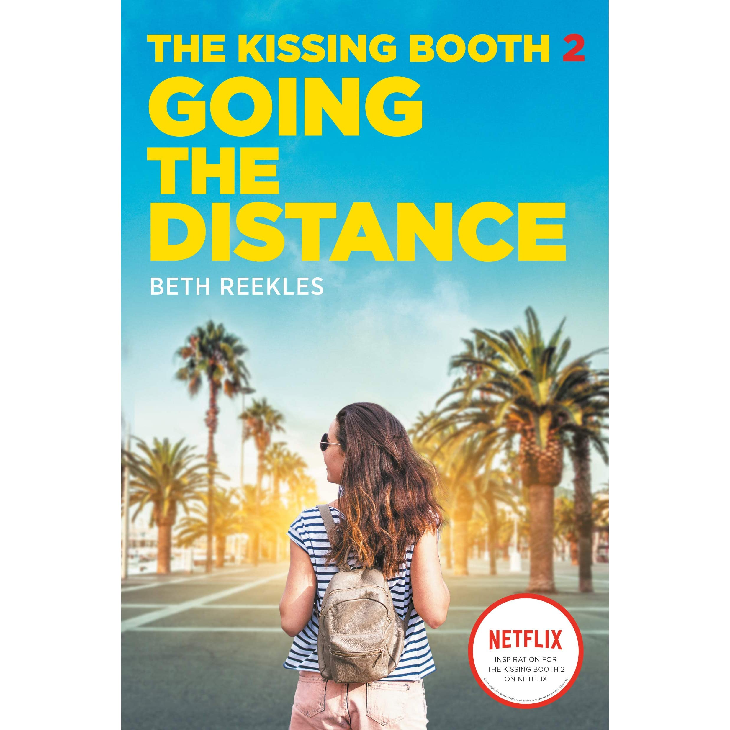 Going the Distance (The Kissing Booth, #2) by Beth Reekles