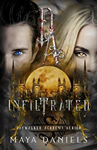 Infiltrated (Daywalker Academy #2)