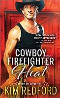 Cowboy Firefighter Heat (Smokin' Hot Cowboys, #6)
