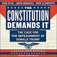 The Constitution Demands It: The Case for the Impeachment of Donald Trump