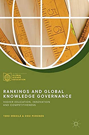 Rankings and Global Knowledge Governance: Higher Education, Innovation and Competitiveness (Palgrave Studies in Global Higher Education)