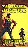 Trigger Justice: Six Classic Western Stories