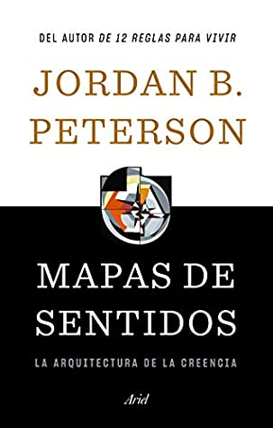 Read Maps Of Meaning The Architecture Of Belief By Jordan B Peterson