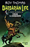 Barbarian Life: A Literary Biography of Conan the Barbarian (Volume Two)