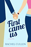 First Came Us