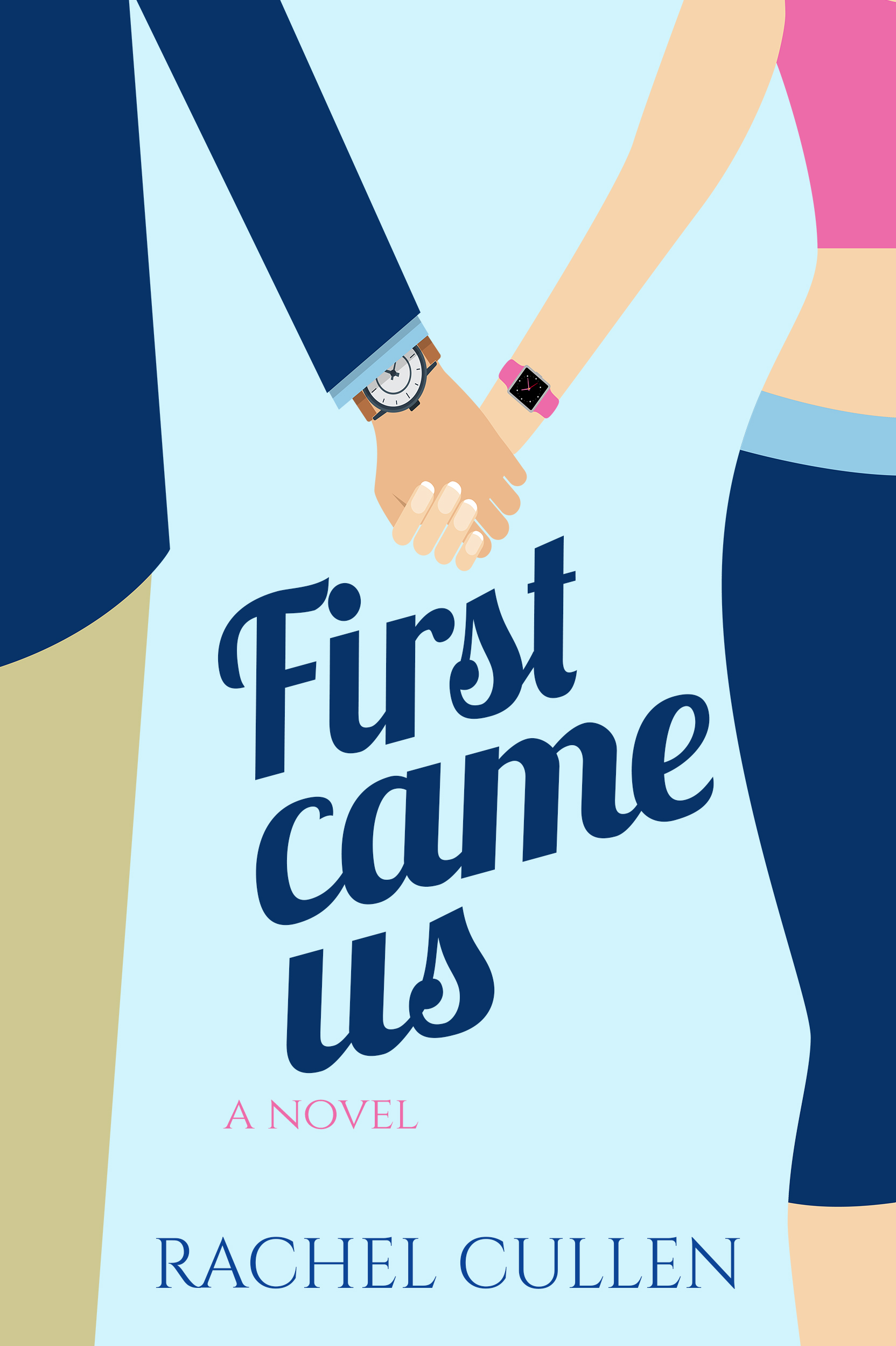 First Came Us - Rachel Cullen