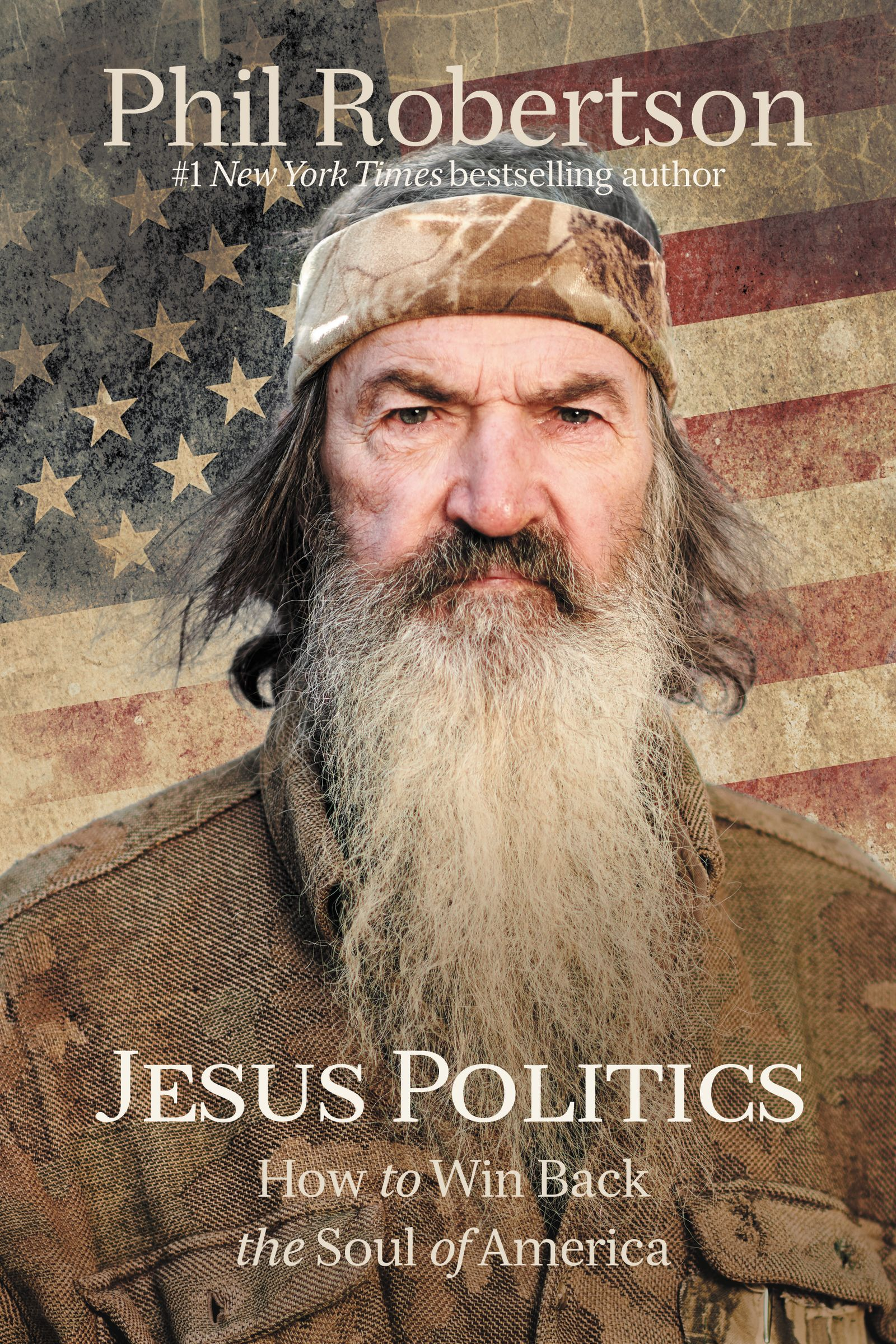 Jesus Politics How to Win Back the Soul of AmericabyPhil Robertson