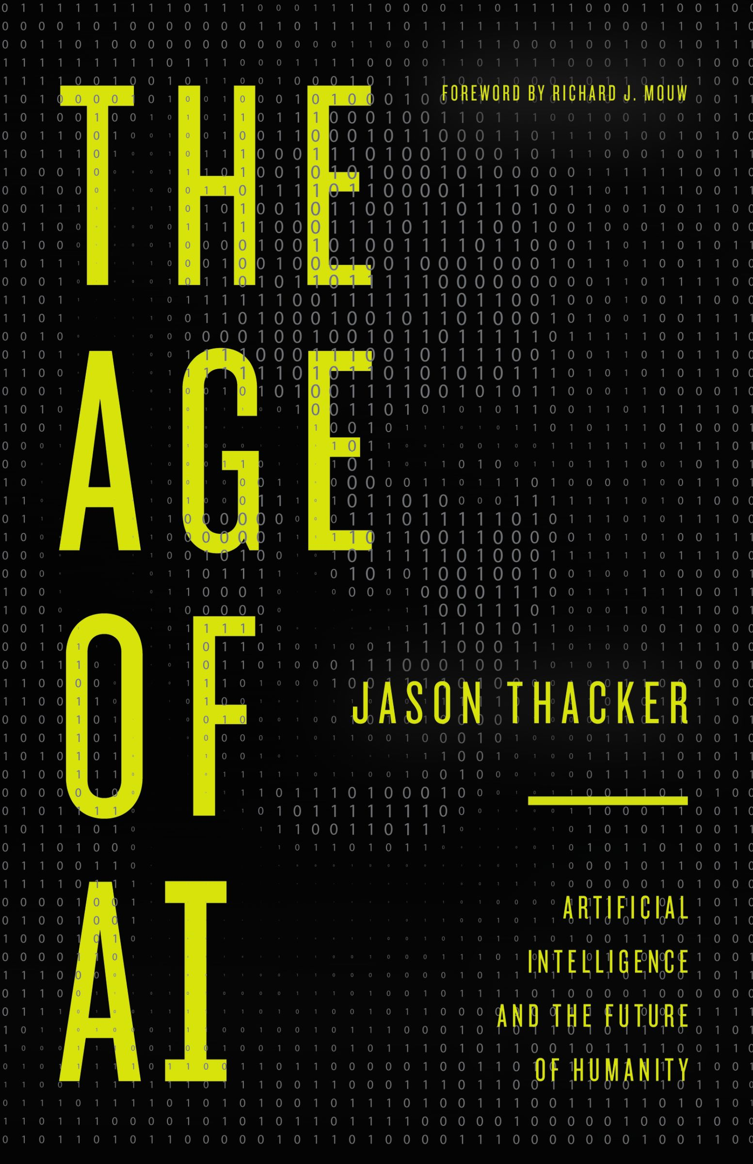 The Age of AI: Artificial Intelligence and the Future of Humanity