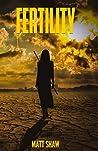 Fertility: A Post-Apocalyptic Horror Novel