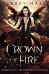 Crown of Fire (The Forbidden Fae #1) by Linsey Hall