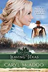 Leaving Texas (Cross Timbers Romance Family Saga, #4)