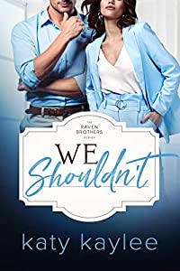 We Shouldn't (The Raven Brothers #2)