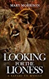 Looking for the Lioness: A Safari to Myself