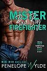 Mister Bad Boy Firefighter by Penelope Wylde