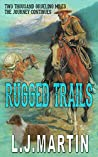 Rugged Trails (Two Thousand Grueling Miles, #2)
