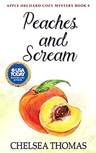 Peaches and Scream (Apple Orchard Cozy #8)