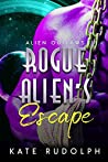 Rogue Alien's Escape (Alien Outlaws #0.5)
