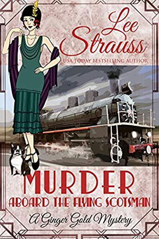 Murder Aboard the Flying Scotsman (Ginger Gold Mystery #8)