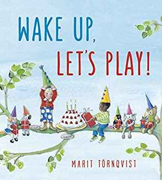 Wake Up, Let's Play! by Marit Törnqvist