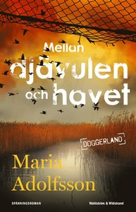 Mellan djävulen och havet (Doggerland, #3)