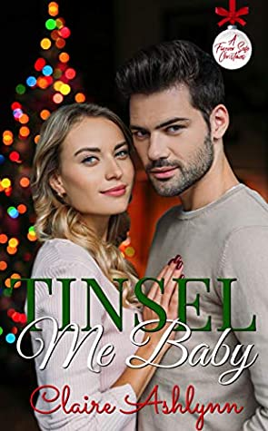 Tinsel Me, Baby! (A Forever Safe Christmas #9)
