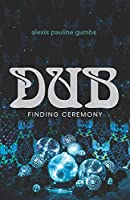 Dub: Finding Ceremony