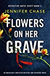 Flowers on Her Grave (Detective Katie Scott, #3)