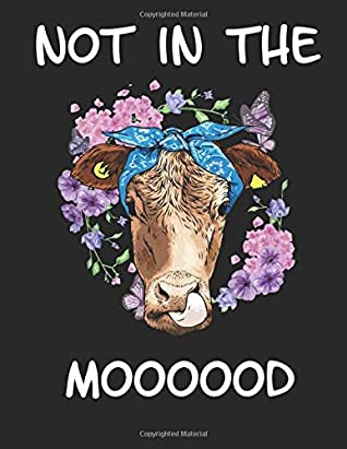 """Not in the Mooood: Planner Weekly and Monthly for 2020 Calendar Business Planners Organizer For To do list 8,5"""" x 11"""" with Cow Farm Farmer Farming Funny"""