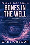 Bones In The Well (Foley & Rose Book 3)