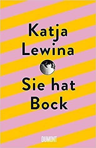 Sie hat Bock by Katja Lewina