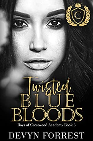 Twisted Blue Bloods: A Highschool Bully Romance - Crestwood Academy Book 3
