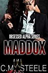 Maddox (Obsessed Alpha Book 5)