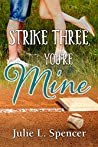 Strike Three, You're Mine (All's Fair in Love and Sports)