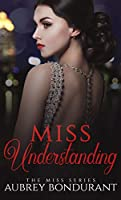 Miss Understanding (The Miss Series Book 1)