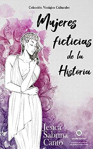 Mujeres ficticias de la Historia by Jesica Sabrina Canto