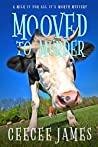 Mooved to Murder (A Chelsea Lawson Cozy Mystery #1)