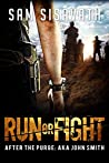 Run or Fight (After The Purge: AKA John Smith #2)