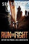 Run or Fight (After The Purge: AKA John Smith, Book 2)