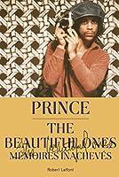 The Beautiful Ones : Mémoires inachevés