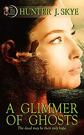 A Glimmer of Ghosts (Hell Gate, #1)