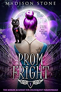 Prom Fright (The Merlin Academy for Delinquent Paranormals Book 1)