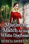 A Mistletoe Match for the White Duchess