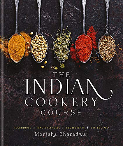 The Indian Cookery Course by Monisha Bharadwaj