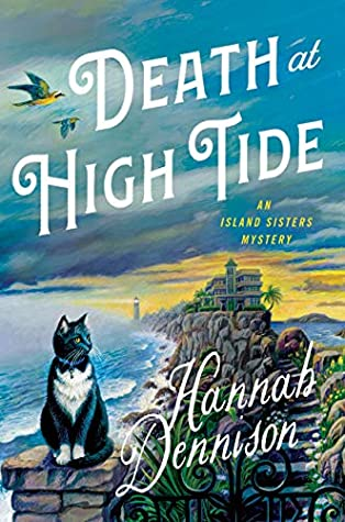 Death at High Tide: An Island Sisters Mystery (The Scilly Sisters Book 1)