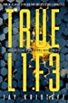 TRUEL1F3 (Lifelike, #3) by Jay Kristoff