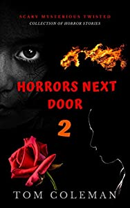Horrors Next Door 2: Short Scary Stories to play with your mind