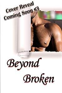Beyond Broken: A Second Chance Romance (Billionaire Love Affair Book 1)